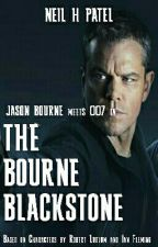 THE BOURNE BLACKSTONE FT. 007 (2015) by Neilster98