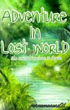 Adventure In Lost World by AviNdari_Ziel