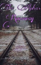 The Alpha's Runaway by _meep_mee