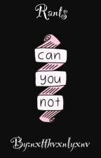 Can You Not? by nxtthvxnlyxnv
