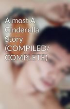 Almost A Cinderella Story (COMPILED/ COMPLETE) by Kuya_Soju