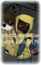Eres El Unico Que Logra Esto En Mi (MaskyXHoodie) by Masky_And_Me_4_Ever