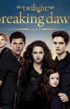Breaking Dawn ( Renesmee's POV) by renesmeecarliexo