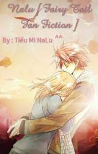 NALU <3 [ Fairy Tail Fan Fiction ] by TieuMiNaLu