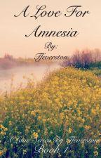A Love For Amnesia (Book 1) [BoyXBoy] by DblTailKitsune