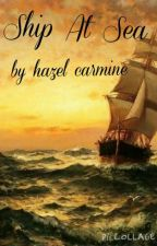 Ship At Sea by HazelDaAwesomeElleth