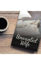 Unwanted Wife by dnsftr