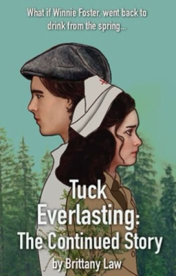 Tuck Everlasting, The Continued Story.