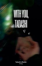 With You, Tadashi by PTVKitty