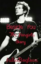 Beside You: The Fangirl's Story by JuliaBoglosa