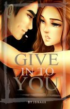 Give In To You (GLS#3) by jonaxx