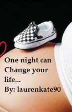 One night can change your life by Laurenkate90