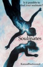 Soulmates {Rewriting} by KanoaBlackwood