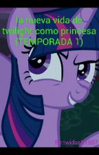 la nueva vida de twilight como princesa (TEMPORADA 1) by daydream2587