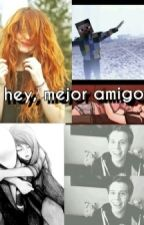 hey, mejor amigo ♡ (Elrubius) by Abi_hope