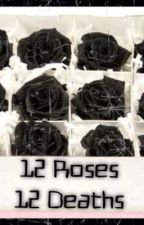 12 Roses 12 Deaths (EDITING) by BeatrizSanchez824