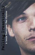Falling Dramatically - A Louis Tomlinson Fan Fiction by NiallsAussiePotato