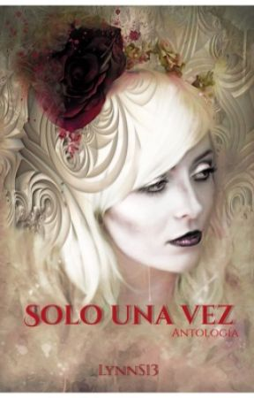 Solo una Vez (Historias Cortas) by LynnS13