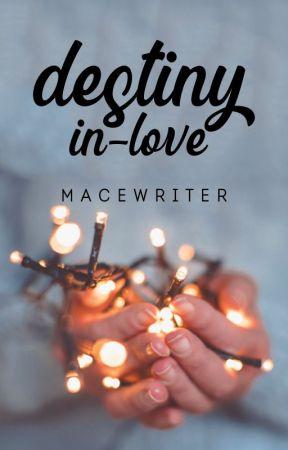 Destiny In-Love. by Macewriter