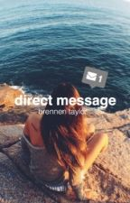 direct message // b.t | ON HOLD by brennenftgilinsky