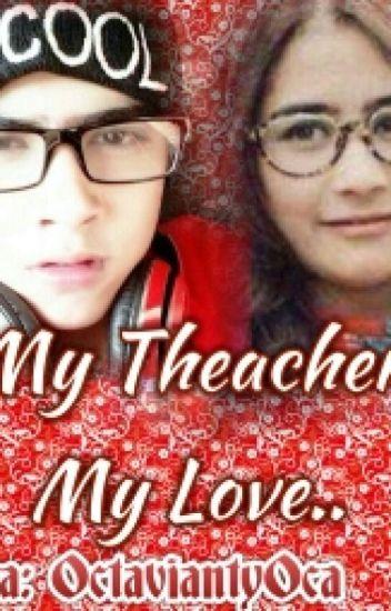 My Teacher My Love[Dalam Proses Pengeditan]