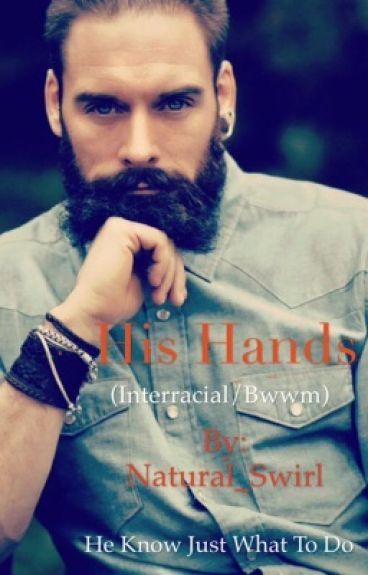 His Hands (Interracial/Bwwm)