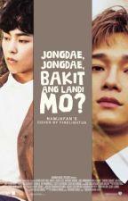 Jongdae, Jongdae, Bakit ang landi mo? [2] | xiuchen ff by namjafan