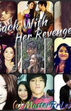 Back With Her Revenge (KathNiel) - SlowUpdate :) by MasterRrLesGirii