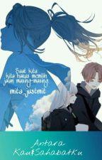Antara Kau dan Sahabatku by mita_justmit