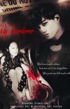 Kill Me, My Murderer [KaiStal Fanfiction] by SZYunn