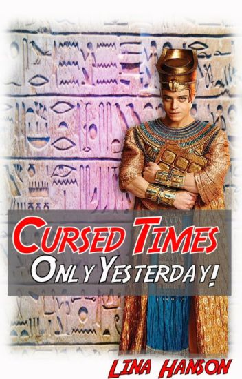 Cursed Times - Only Yesterday! Sequel to Wattys 2015 winner!