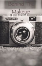 Behind the makeup by writergeekxxxx