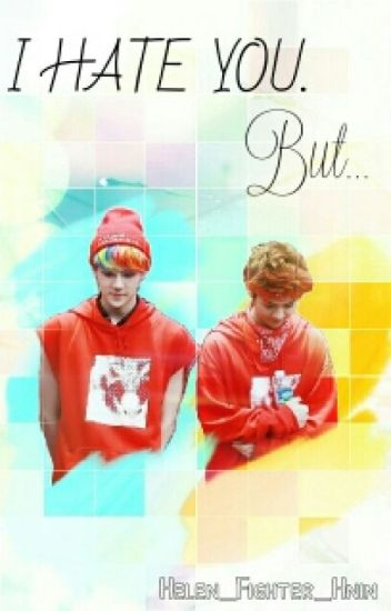 """I Hate You. But..."" [HunHan]"