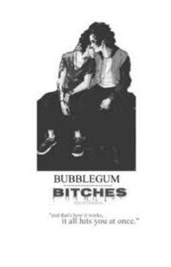 Bubblegum Bitches // l.s. - TRADUZIONE