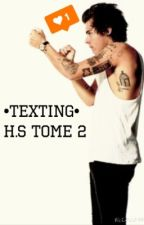 TOME 2 : Texting h.s  by Jademgh