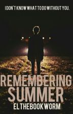Remembering Summer [COMPLETED] by ElTheBookWorm