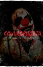 Coulrophobia (Fear of Clowns) by IamKhayle23