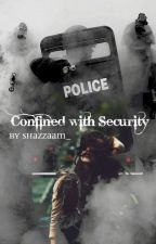 Confined With Security by Shazzaam_