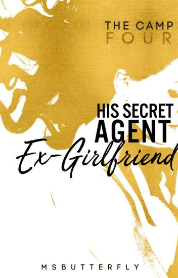 The Camp: His Secret Agent Ex-Girlfriend (Book 4)