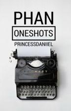 Phan Oneshots by PrincessDaniiel