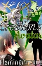 Creation's Avatar. (Under editing for Watties) by Arc-and-Asri