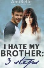 I Hate My Brother (1D story) : 3 Steps by AmiBelle