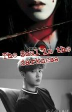 The soul in the darkness( 18 +) by Kyungsoobloodlife