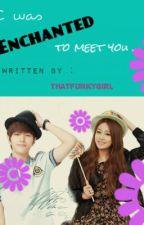 I was Enchanted to meet you (Myungyeon FanFic) HIATUS by ThatFunkyGirl
