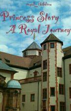 Princess Story - A Royal Journey by royal_children