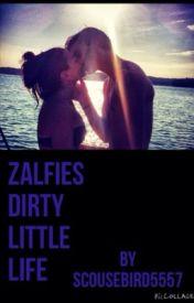 Zalfies Dirty little Life by scousebird5547