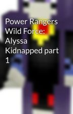 Power Rangers Wild Force: Alyssa Kidnapped part 1 by ravenisback