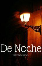 De noche by DriedBlood