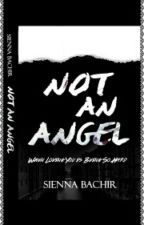 Not an Angel (Complete/ deleted 50%) #sample #ebook #googleplaystore by sienna-bachir18