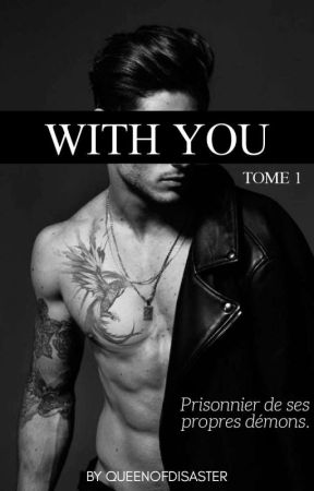 With You (Tome 1) by Queenofdisaster_L